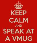 Keep Calm and Speak at a VMUG