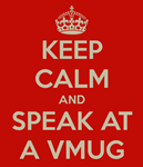 Keep Calm and Speak at a VMUG